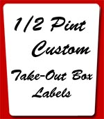 (Small 1/2 pint take out box white labels)